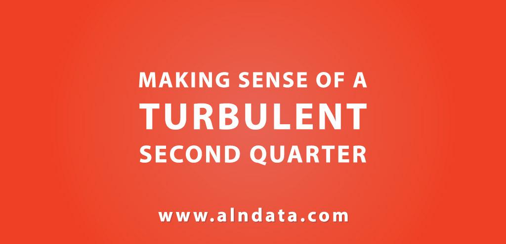 Making Sense of a Turbulent Second Quarter