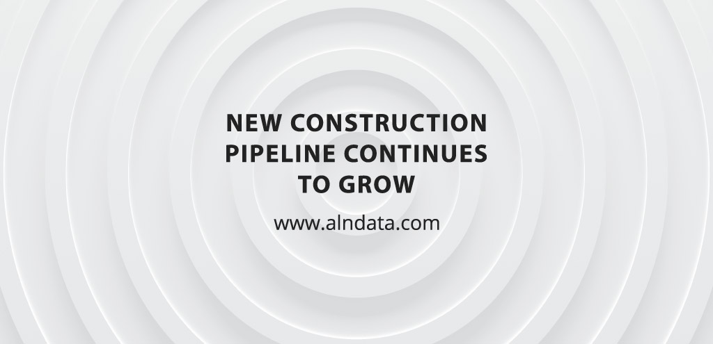 New Construction Pipeline Continues to Grow