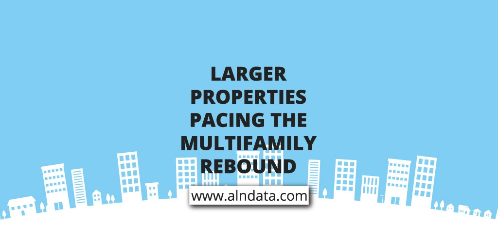 Larger Properties Pacing the Multifamily Rebound